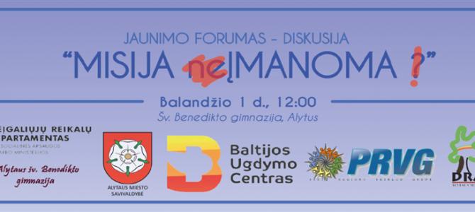 """Alytuje – Lietuvos jaunimo su negalia lyderių patirties sklaidos forumas – diskusija """"MISIJA ĮMANOMA!"""""""