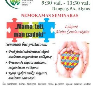 """Alytaus miesto savivaldybės visuomenės sveikatos biure vyks seminaras """"Mama, tėti, man padėki"""""""