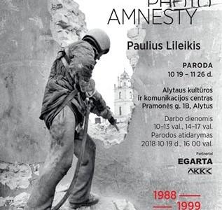 """Pauliaus Lileikio fotografijų paroda  """"FOTOAMNESTIJA 1988 – 1999"""""""
